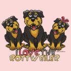I LOVE THE ROTTWEILER by NHR CARTOONS .