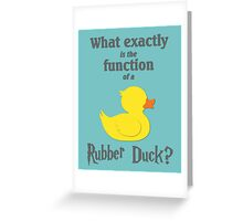 Function of a Rubber Duck Greeting Card