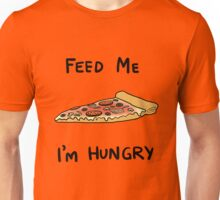 Feed me, I'm hungry Unisex T-Shirt
