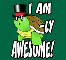 I Am Turtle-Ly Awesome! Unisex T-Shirt