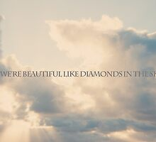 We're beautiful like diamonds in the sky by Nicola  Pearson