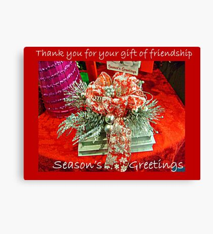 Holiday Card - Thank You For Your Friendship Canvas Print