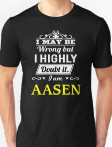 AASEN I May Be Wrong But I Highly Doubt It I Am ,T Shirt, Hoodie, Hoodies, Year, Birthday T-Shirt