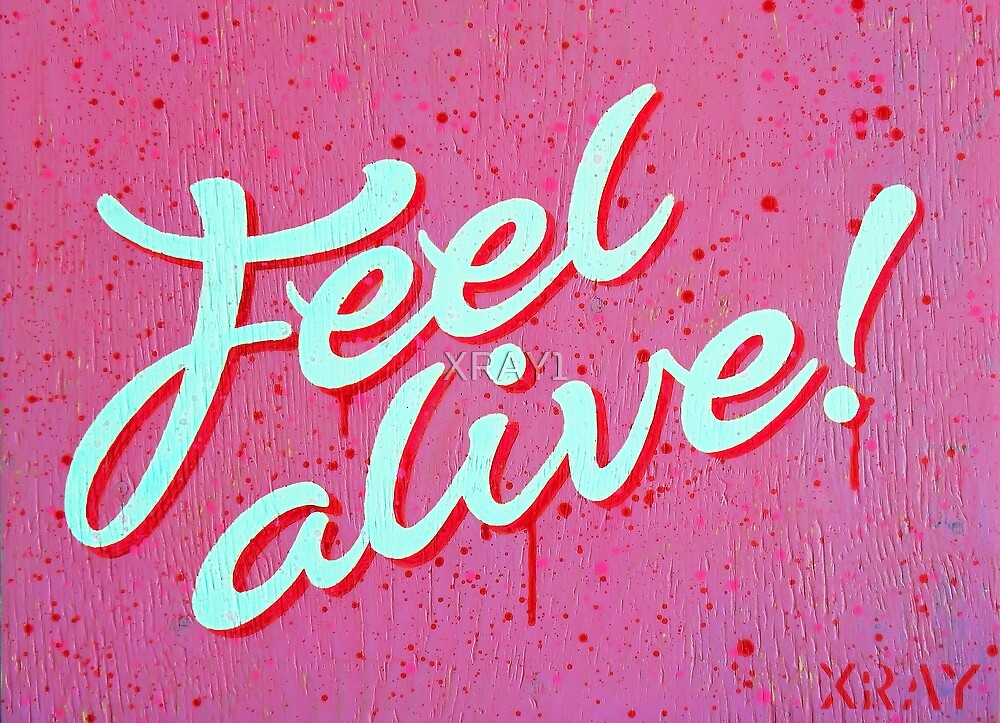 """Feel Alive"" by XRAY1"