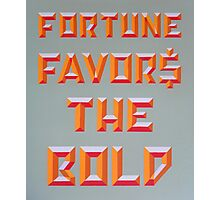 """Fortune Favors the Bold"" Photographic Print"