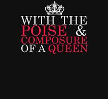 With the Poise & Composure of a Queen #2 (Light Text) Unisex T-Shirt