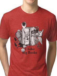 I Like Big Books Tri-blend T-Shirt