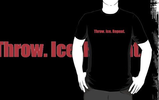 Throw Ice Repeat by nickwr89