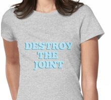 DESTROY THE JOINT Womens Fitted T-Shirt