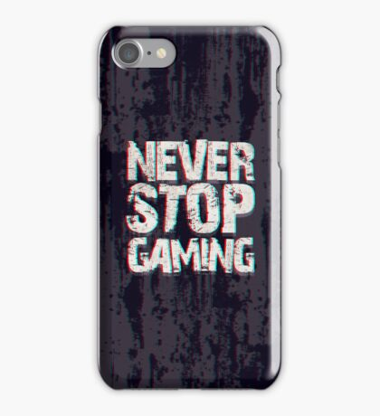 Never Stop Gaming iPhone Case/Skin