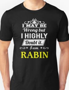 RABIN I May Be Wrong But I Highly Doubt It I Am ,T Shirt, Hoodie, Hoodies, Year, Birthday T-Shirt