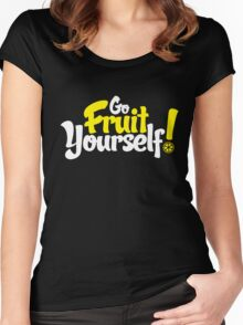Go Fruit Yourself Women's Fitted Scoop T-Shirt