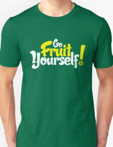 Go Fruit Yourself T-Shirt