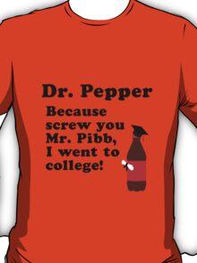 Dr. Pepper, Screw You Mr. Pibb! T-Shirt