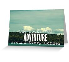 She Looks for Adventure  Greeting Card