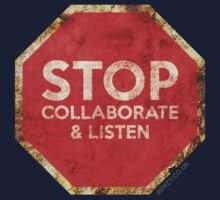 Stop, Collaborate & Listen by benzy