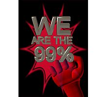 We are the 99% poster Photographic Print