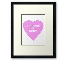 Consent is sexy Framed Print