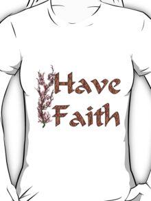 Have Faith Inspirational Design T-Shirt