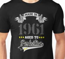 made in 1961-aged to perfection Unisex T-Shirt