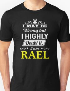 RAEL I May Be Wrong But I Highly Doubt It I Am ,T Shirt, Hoodie, Hoodies, Year, Birthday T-Shirt