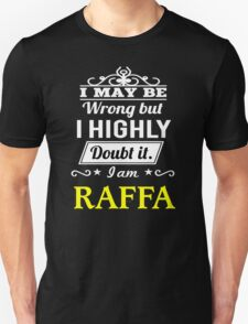 RAFFA I May Be Wrong But I Highly Doubt It I Am ,T Shirt, Hoodie, Hoodies, Year, Birthday T-Shirt