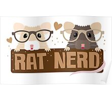 RAT NERD (Self proclaimed expert about RATS) Poster