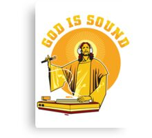God Is Sound Canvas Print