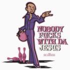 Nobody Fucks With Da Jesus by ullilange