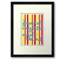 supercalifragilisticexpialidocious! I Mary Poppins Framed Print