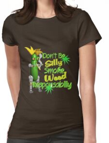 Dont be silly Smoke weed responsibillly Womens Fitted T-Shirt