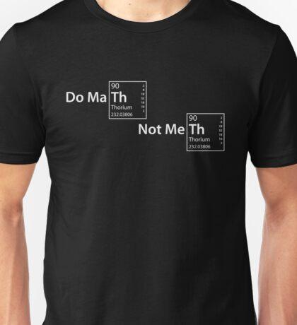 Do Maths, not Meths Unisex T-Shirt