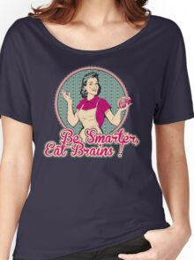 Eat Brains Women's Relaxed Fit T-Shirt