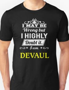 DEVAUL I May Be Wrong But I Highly Doubt It I Am ,T Shirt, Hoodie, Hoodies, Year, Birthday T-Shirt