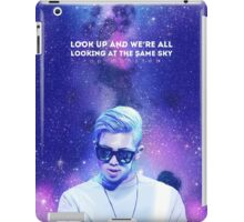 look up and we're all looking at the same sky iPad Case/Skin