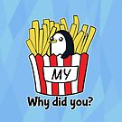 Why did you Gunt my fries? by starkat