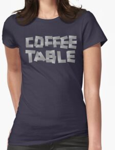 COFFEE TABLE Womens Fitted T-Shirt