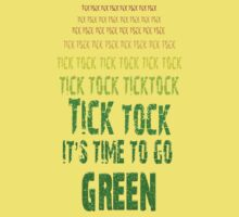 Tick Tock, Tick Tock It's Time To Go Green Kids Tee