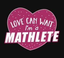 Love can wait I'm a MATHLETE (cute funny mathematics shirt) One Piece - Long Sleeve