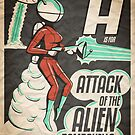 A is for ATTACK of the ALIEN BOMBSHELLS by Michael Alesich