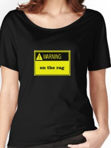 warning on the rag funny club bar pub tee  Women's Relaxed Fit T-Shirt
