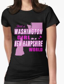 Just a WASHINGTON Girl in a NEW HAMPSHIRE world T-Shirt