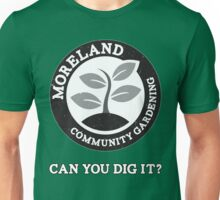 Moreland Community Gardening: Can you dig it? Unisex T-Shirt
