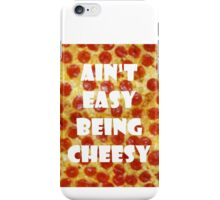 AIN'T EASY BEING CHEESY iPhone Case/Skin