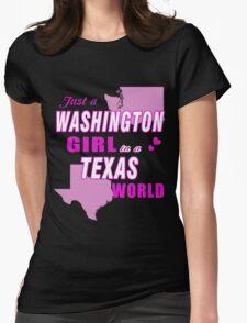 Just a WASHINGTON Girl in a TEXAS world T-Shirt