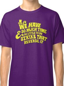 Strike That... Reverse It Classic T-Shirt