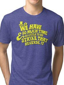 Strike That... Reverse It Tri-blend T-Shirt