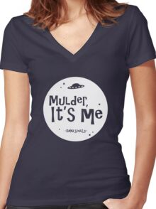 Mulder, it's me. Women's Fitted V-Neck T-Shirt
