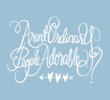 Aren't Ordinary People Adorable? Kids Tee