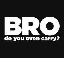 Bro do you even carry - white One Piece - Long Sleeve